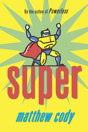 Super by Matthew Cody