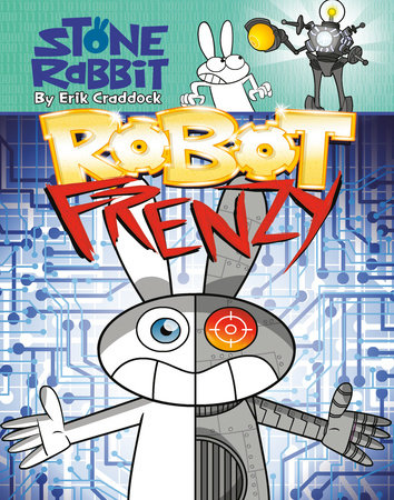 Stone Rabbit #8: Robot Frenzy by Erik Craddock
