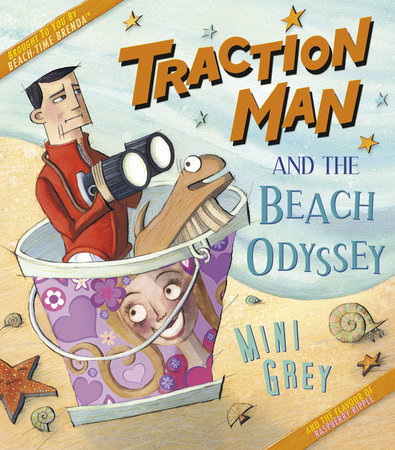 Traction Man and the Beach Odyssey by Mini Grey
