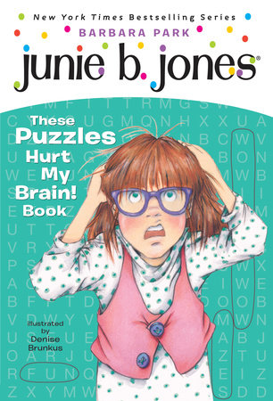 Junie B.'s These Puzzles Hurt My Brain! Book (Junie B. Jones) by Barbara Park