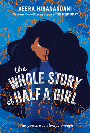The Whole Story of Half a Girl by Veera Hiranandani