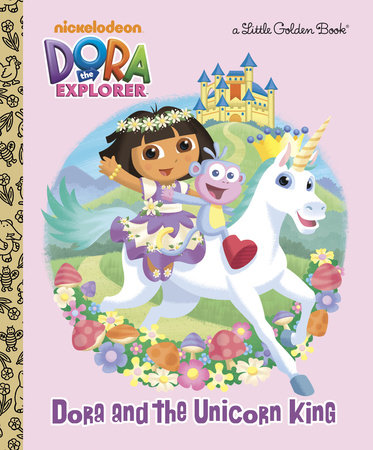 Dora and the Unicorn King (Dora the Explorer) by Molly Reisner