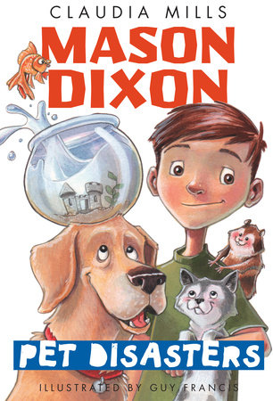 Mason Dixon: Pet Disasters by Claudia Mills