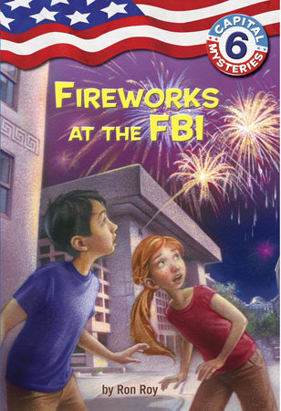 Capital Mysteries #6: Fireworks at the FBI by Ron Roy