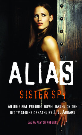Sister Spy by Laura Peyton Roberts