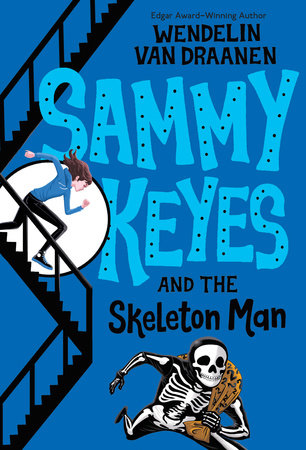 Sammy Keyes and the Skeleton Man by Wendelin Van Draanen
