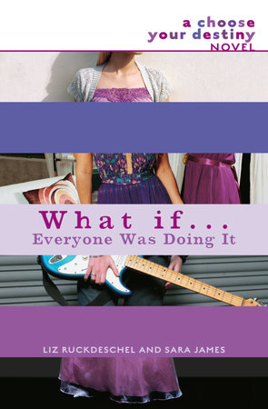 What If . . . Everyone Was Doing It by Liz Ruckdeschel and Sara James