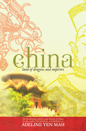 China: Land of Dragons and Emperors by Adeline Yen Mah