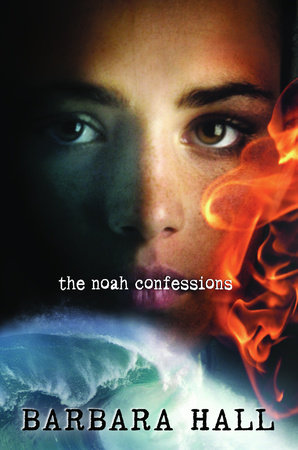 The Noah Confessions by Barbara Hall