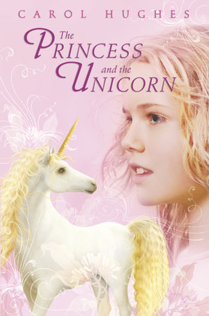 The Princess and the Unicorn by Carol Hughes