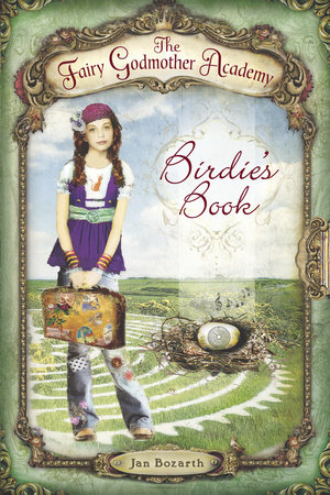 The Fairy Godmother Academy #1: Birdie's Book by Jan Bozarth