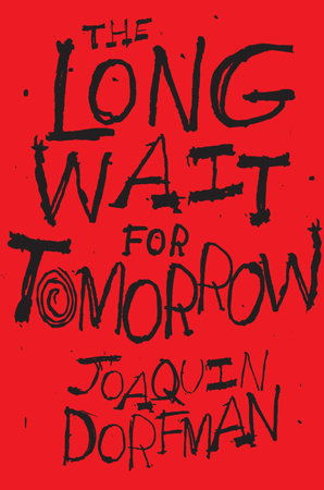 The Long Wait for Tomorrow by Joaquin Dorfman