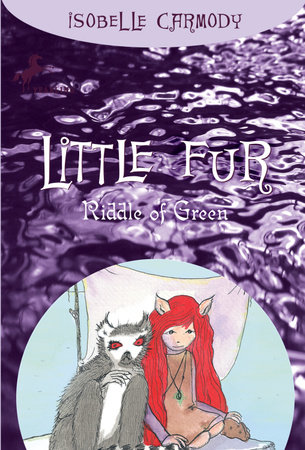 Little Fur #4: Riddle of Green by Isobelle Carmody