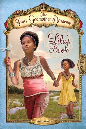 The Fairy Godmother Academy #4: Lilu's Book by Jan Bozarth