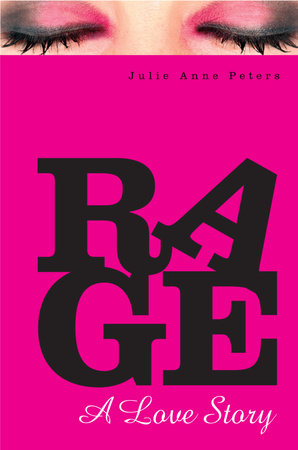 Rage: A Love Story by Julie Anne Peters