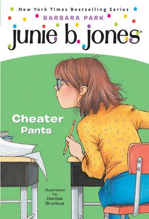 Junie B. Jones #21: Cheater Pants by Barbara Park