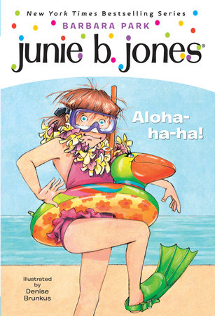 Junie B., First Grader: Aloha-Ha-Ha! by Barbara Park