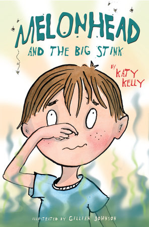 Melonhead and the Big Stink by Katy Kelly