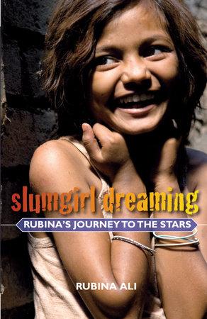 Slumgirl Dreaming by Rubina Ali, Anne Berthod and Divya Dugar