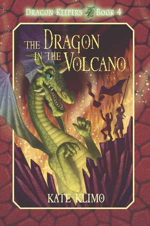 Dragon Keepers #4: The Dragon in the Volcano by Kate Klimo