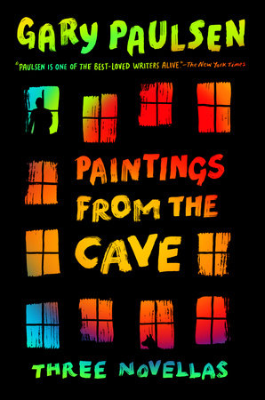 Paintings from the Cave by Gary Paulsen