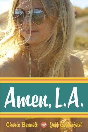 Amen, L.A. by Cherie Bennett and Jeff Gottesfeld