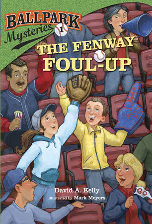 Ballpark Mysteries #1: The Fenway Foul-up by David A. Kelly