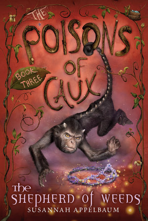 The Poisons of Caux: The Shepherd of Weeds (Book III) by Susannah Appelbaum