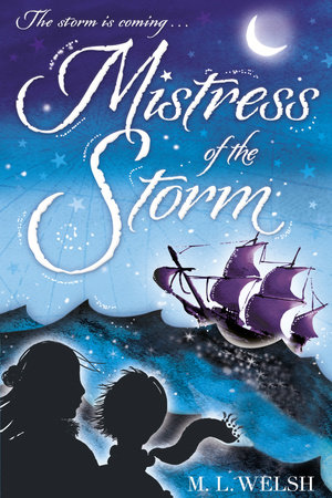 Mistress of the Storm by M. L. Welsh