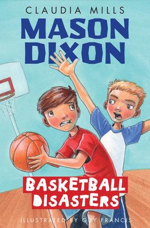 Mason Dixon: Basketball Disasters by Claudia Mills