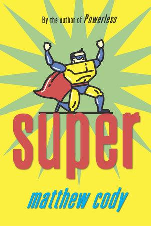 Super by Matthew Cody