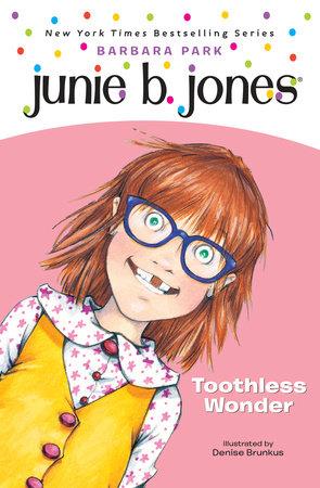 Junie B. Jones #20: Toothless Wonder by Barbara Park