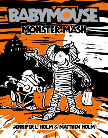 Babymouse #9: Monster Mash by Jennifer L. Holm and Matthew Holm