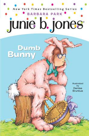 Junie B. Jones #27: Dumb Bunny by Barbara Park