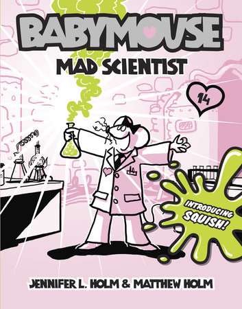 Babymouse #14: Mad Scientist by Jennifer L. Holm and Matthew Holm