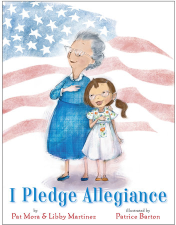 I Pledge Allegiance by Pat Mora and Libby Martinez