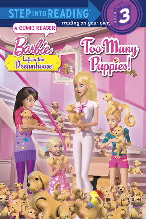 Too Many Puppies! (Barbie: Life in the Dream House) by Mary Tillworth