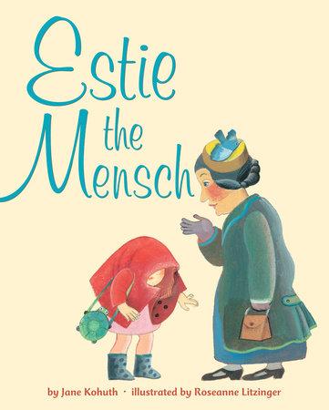 Estie the Mensch by Jane Kohuth