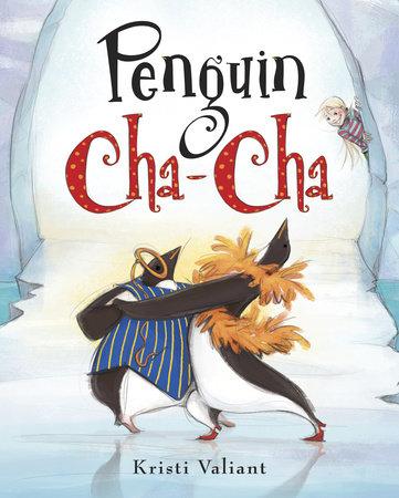 Penguin Cha-Cha by Kristi Valiant