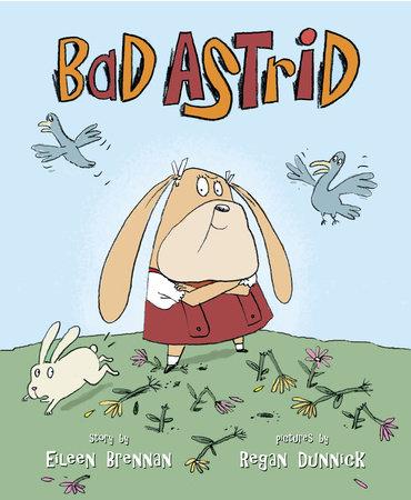 Bad Astrid by Eileen Brennan