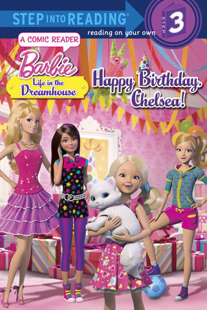 Happy Birthday, Chelsea! (Barbie: Life in the Dream House) by Mary Tillworth