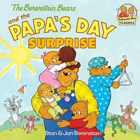 The Berenstain Bears and the Papa's Day Surprise by Stan Berenstain and Jan Berenstain
