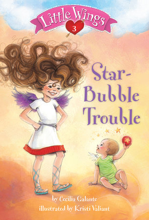 Little Wings #3: Star-Bubble Trouble by Cecilia Galante