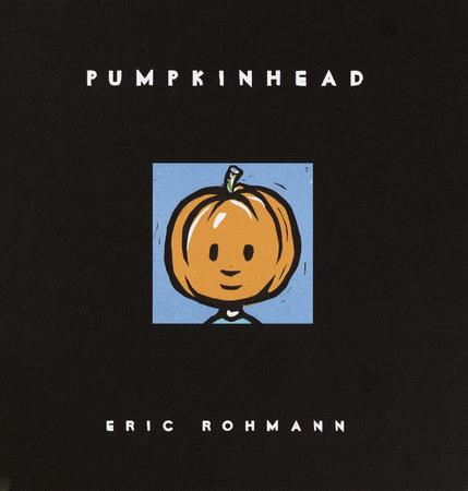 Pumpkinhead by Eric Rohmann