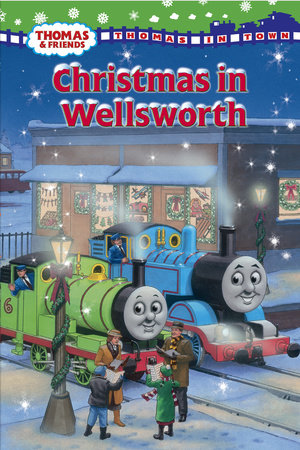 Christmas in Wellsworth (Thomas & Friends) by Rev. W. Awdry