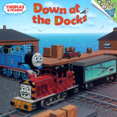 Thomas & Friends: Down at the Docks (Thomas & Friends) by Rev. W. Awdry