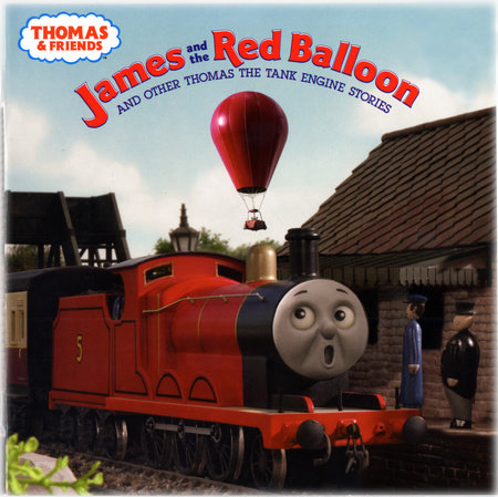 Thomas & Friends: James and the Red Balloon and Other Thomas the Tank Engine Stories (Thomas & Friends) by Rev. W. Awdry