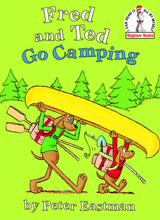 Fred and Ted Go Camping by Peter Anthony Eastman