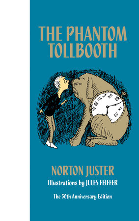 The Phantom Tollbooth 50th Anniversary Edition by Norton Juster