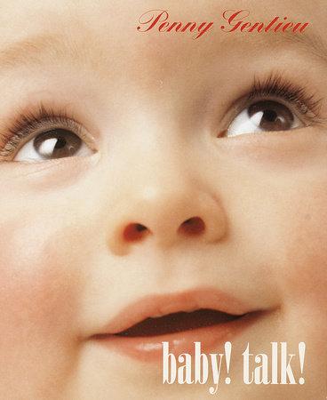 Baby! Talk! by Penny Gentieu
